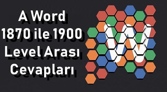 A Word 1870 ile 1900 Level Arasi Cevaplar