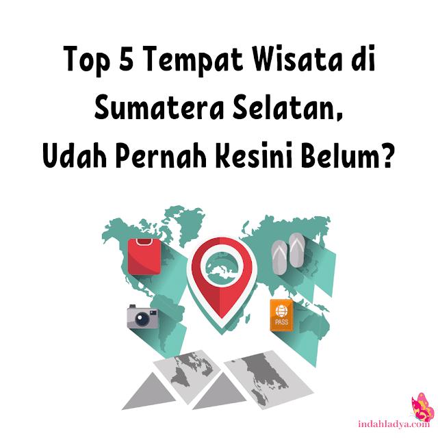Tempat Wisata di Sumatera Selatan