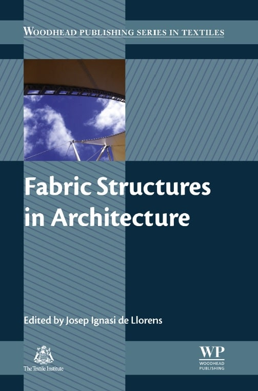 Fabric Structures in Architecture Edited by Josep Ignasi de Llorens