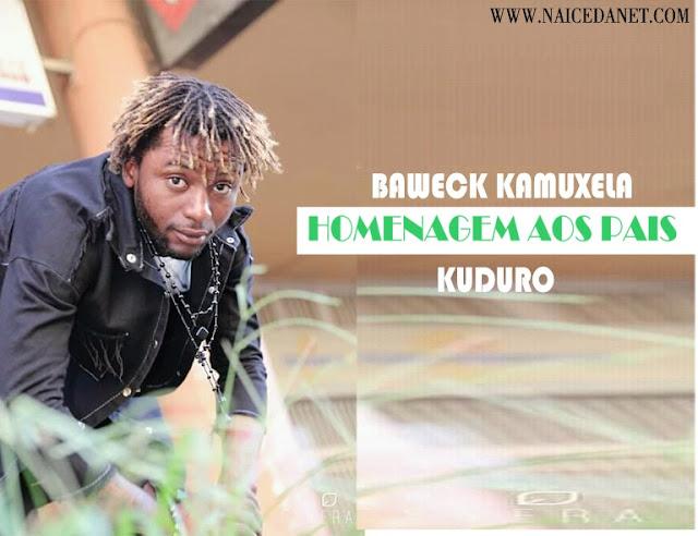 Baweck Kamuxela - Homenagem aos Pais (Kuduro) [Download]