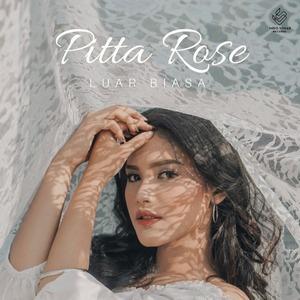 Pitta Rose - Luar Biasa