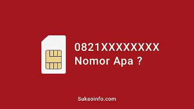 0821 provider apa - 0821 itu kartu apa - 0821 nomor daerah mana