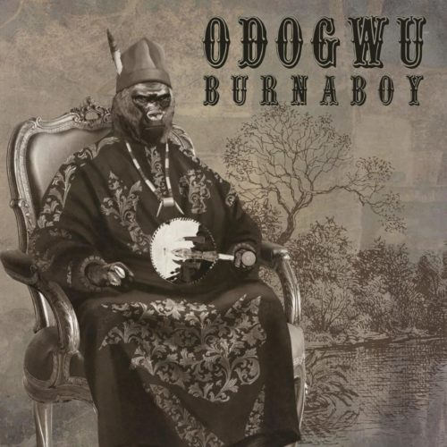 [Lyrics] Burna Boy – Odogwu