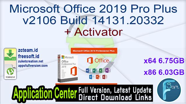 Microsoft Office 2019 Pro Plus v2106 Build 14131.20332 + Activator_ ZcTeam.id