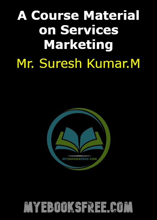 A Course Material on Services Marketing By Mr. Suresh Kumar.M PDF Download