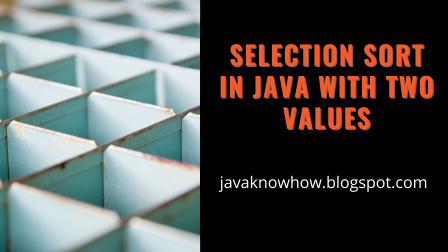 Selection sort in java with two arrays