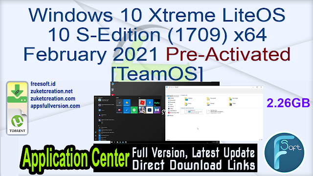 Windows 10 Xtreme LiteOS 10 S-Edition (1709) x64 February 2021 Pre-Activated [TeamOS]