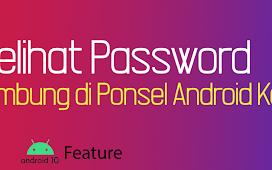 Tanpa Root, Cara Melihat Password WiFi yang Terhubung di Ponsel Android