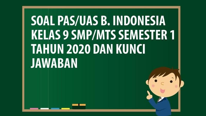 Soal Pas Uas Bahasa Indonesia Kelas 9 Smp Mts Semester 1 Tahun 2020 Andronezia