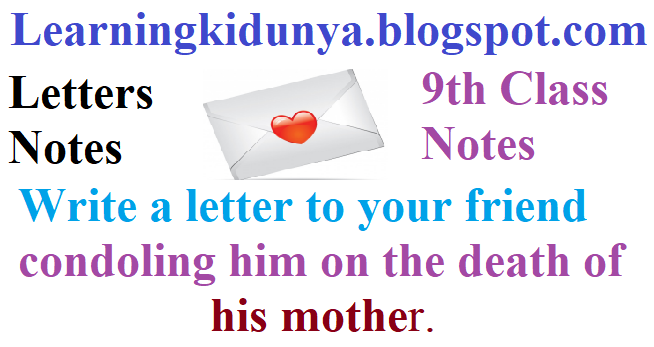 Write a letter to your friend condoling him on the death of his mother.