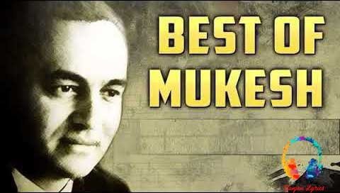 Mukesh Best Old  Songs List,Top 100 Old Song list in Hindi,Collections Of Old Songs With Lyrics