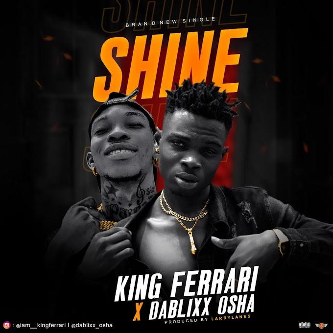 King Ferrari ft Dablix OSHA - Shine
