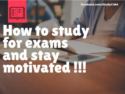 How to study for your CIMA exams and Stay Motivated !!!