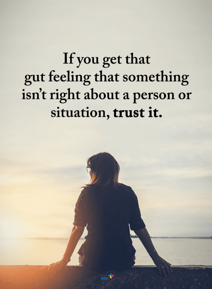 Gut Feeling Quotes, Something Isn't Right Quotes, Quotes, Something not right about a person Quotes,