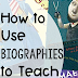 How to Use Biographies to Teach Theme