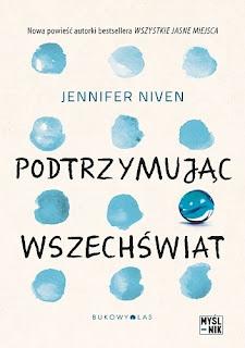 """""""Podtrzymując wszechświat"""" Jennifer Niven"""