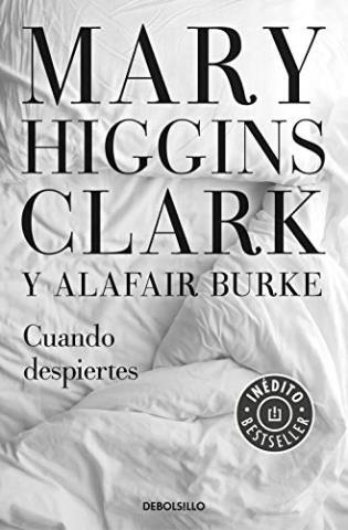 Cuando despiertes – Mary Higgins Clark y Alafair Burke