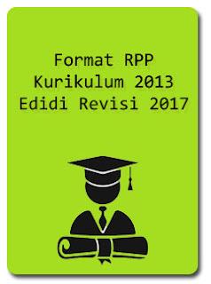 Format RPP Kurikulum 2013 Terbaru Edisi Revisi 2017