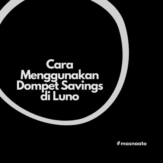 Cara Menggunakan Dompet Savings di Luno