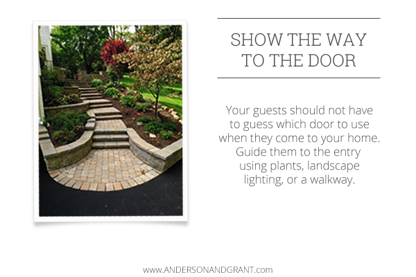 Show your guests the path they should take to get to your entry.
