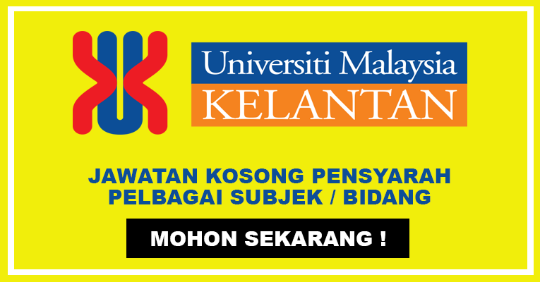 Jawatan Kosong di Universiti Malaysia Kelantan [ 30 Kekosongan Pensyarah ]