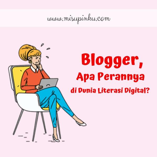 Blogger, Apa Perannya di Dunia Literasi Digital?