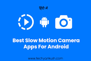Best Slow Motion Camera Apps For Android