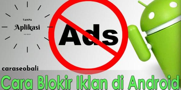Cara Blokir Iklan Di Android Tanpa Aplikasi