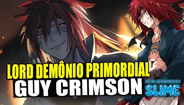 LORDE DEMÔNIO GUY CRIMSOM - Tensei Shitara Slime Datta Ken
