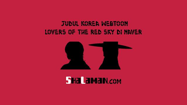Judul Korea Webtoon Lovers of the Red Sky di Naver