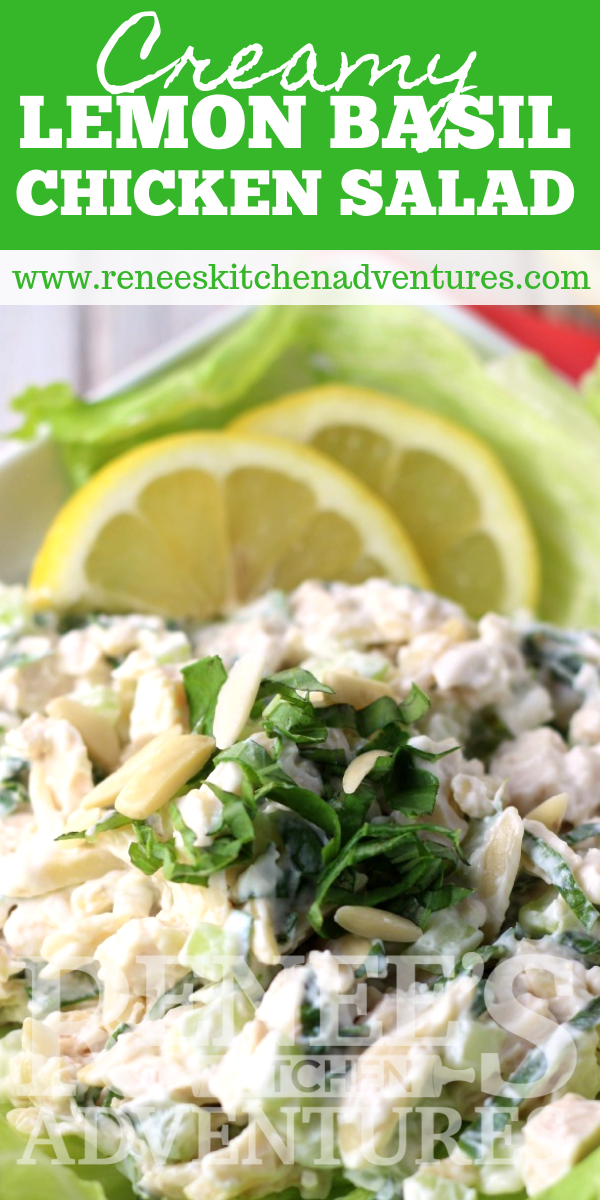 Creamy Lemon and Fresh Basil Chicken Salad by Renee's Kitchen Adventures pin for Pinterest with image of chicken salad on lettuce leaf and text overaly