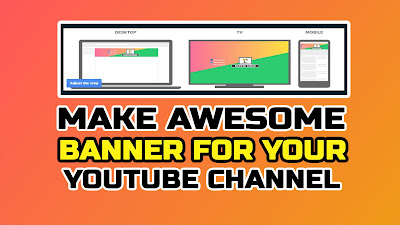 Make Awesome Banner For YouTube Channel Full Guide