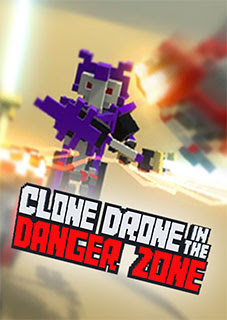 Clone Drone in the Danger Zone PC download