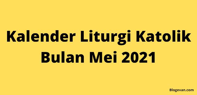 Kelender Liturgi Mei 2021, Kalender Liturgi Katolik Mei 2021