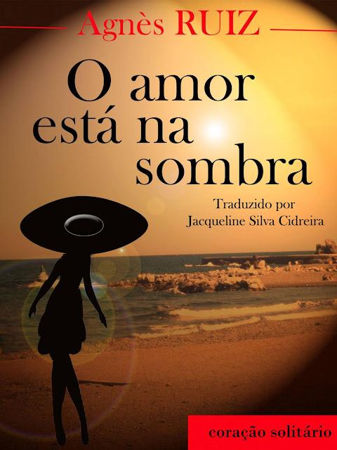 O amor está na sombra - Agnès Ruiz