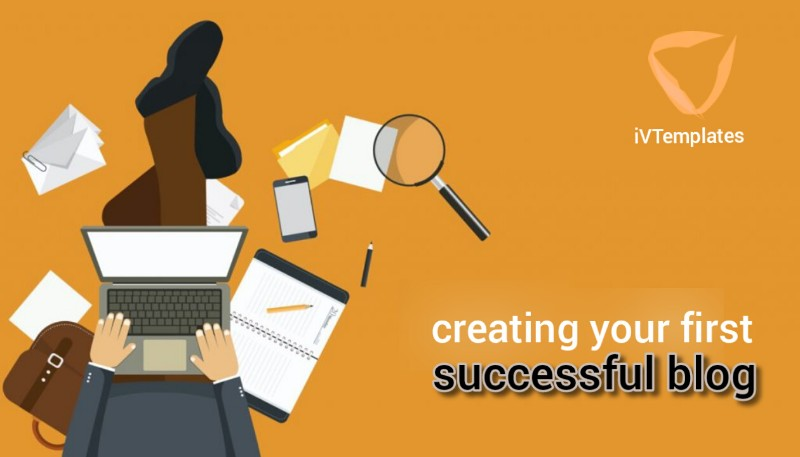 Creating your First Successful Blog - From Creating Blog to Making Real Money Blogging