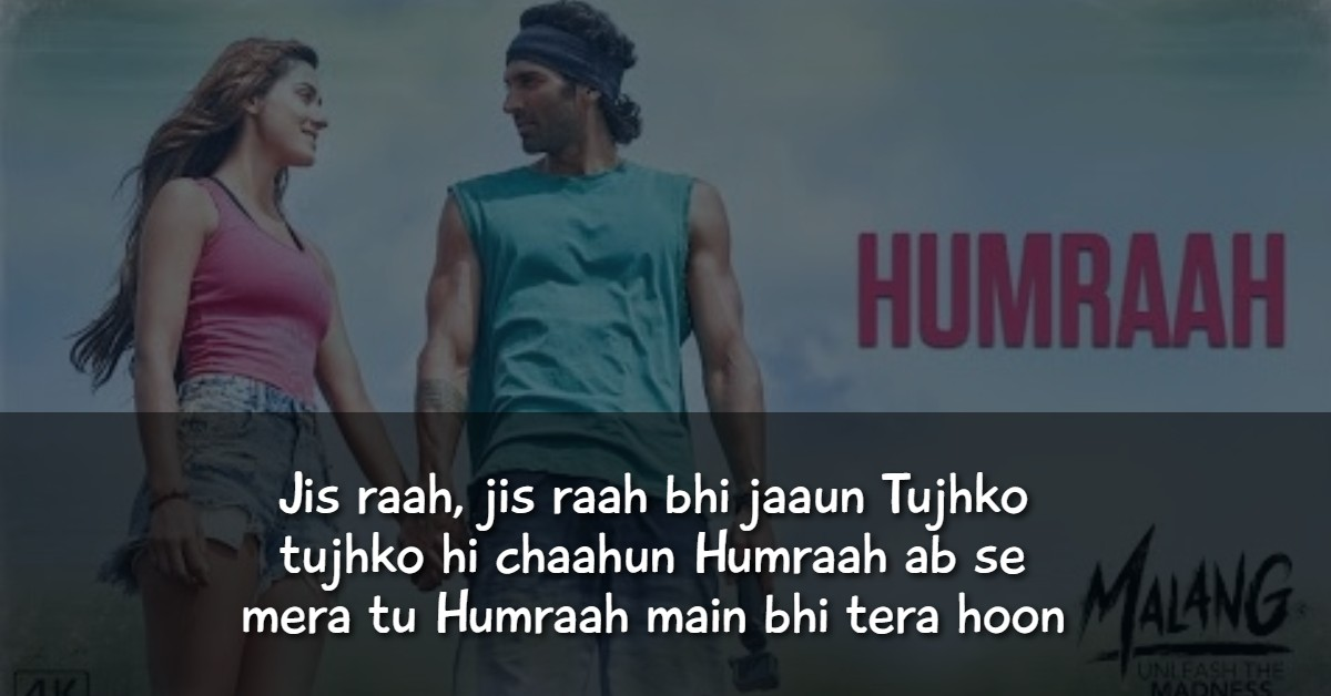 Humraah Lyrics From Movie Malang