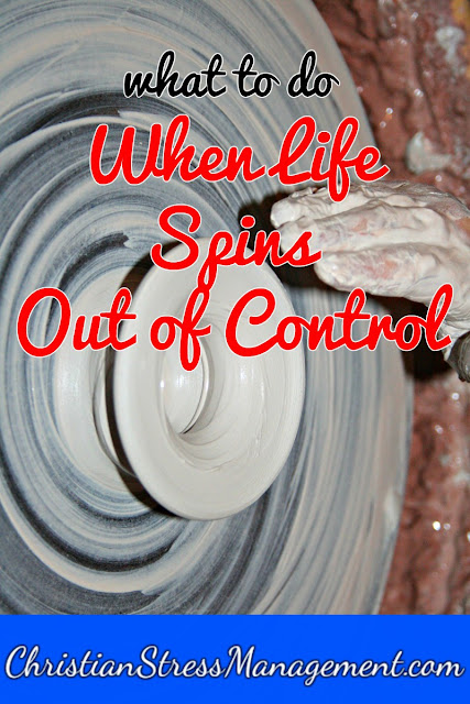 What to do When Life Spins Out of Control