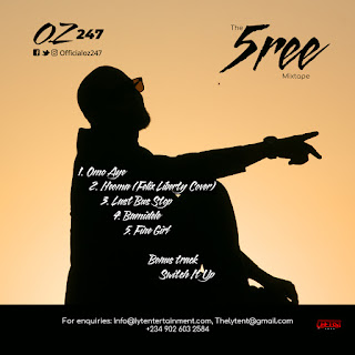 MUSIC: O.Z 247 – The 5ree Mixtape