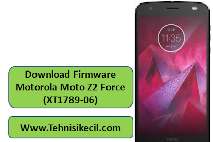 Download Firmware Motorola Moto Z2 Force (XT1789-06) Stock Rom