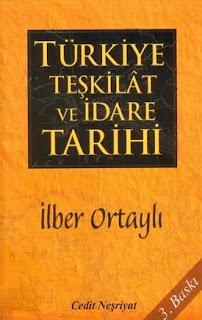 İlber Ortaylı - Türkiye Teşkilat ve İdare Tarihi