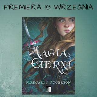 Magia cierni - Margaret Rogerson - Zapowiedź patronacka