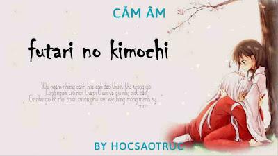 cảm âm futari no kimochi