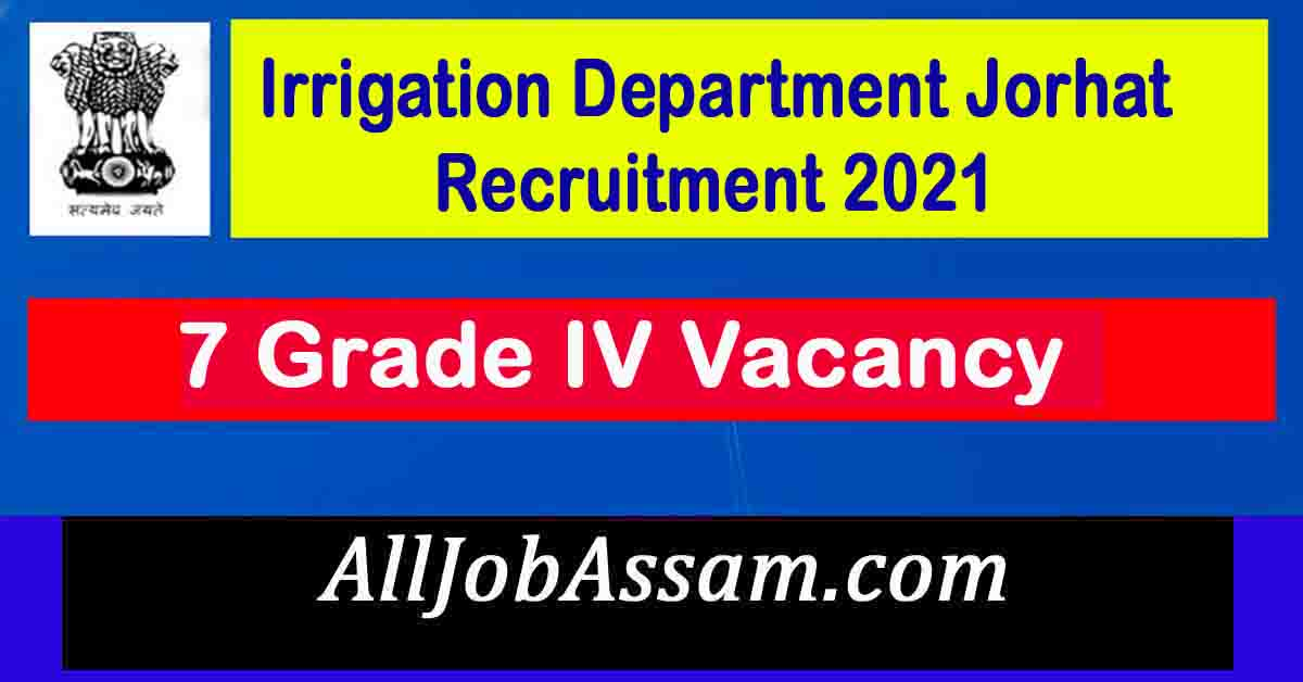Irrigation Department Jorhat Recruitment 2021
