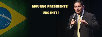 Mourão Presidente do Brasil - Urgente!