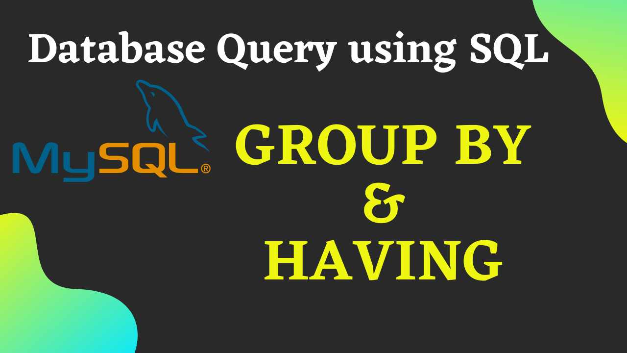 MYSQL GROUP BY and HAVING