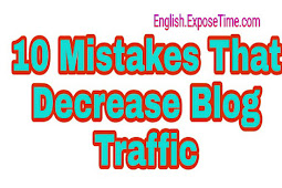 10 Mistakes That Decrease Blog Traffic, Boost Your Blog Traffic By Following These Simple Tricks
