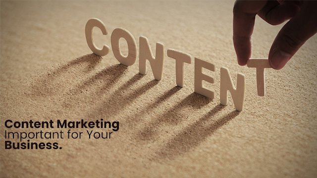Content Marketing Is Important for Your Business