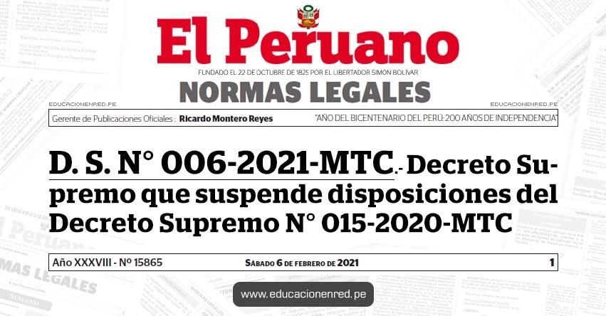 D. S. N° 006-2021-MTC.- Decreto Supremo que suspende disposiciones del Decreto Supremo N° 015-2020-MTC