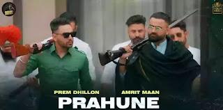 Checkout Amrit Maan & Prem Dhillon song Prahune & its lyrics on lyricsaavn